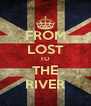 FROM LOST TO THE RIVER - Personalised Poster A4 size