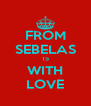 FROM SEBELAS 15 WITH LOVE - Personalised Poster A4 size