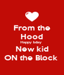From the Hood Happy bday  New kid ON the Block  - Personalised Poster A4 size