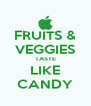 FRUITS & VEGGIES TASTE LIKE CANDY - Personalised Poster A4 size