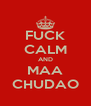 FUCK CALM AND MAA CHUDAO - Personalised Poster A4 size