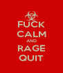 FUCK CALM AND RAGE QUIT - Personalised Poster A4 size