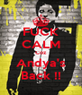 FUCK CALM Coz Andya's Back !! - Personalised Poster A4 size