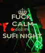 FUCK  CALM COZ IT'S SUFI NIGHT  - Personalised Poster A4 size