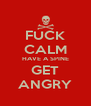FUCK CALM HAVE A SPINE GET ANGRY - Personalised Poster A4 size