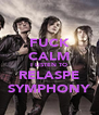 FUCK CALM I LISTEN TO RELASPE SYMPHONY - Personalised Poster A4 size