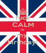 fuck CALM its  my  birthday! - Personalised Poster A4 size
