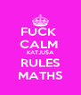 FUCK  CALM  KATJUŠA RULES MATHS - Personalised Poster A4 size