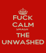 FUCK CALM SMASH  THE UNWASHED - Personalised Poster A4 size