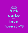 fuck darby and  love forest <3 - Personalised Poster A4 size