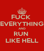 FUCK  EVERYTHING AND RUN  LIKE HELL - Personalised Poster A4 size