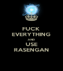 FUCK EVERYTHING AND USE RASENGAN - Personalised Poster A4 size