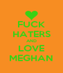 FUCK HATERS AND LOVE MEGHAN - Personalised Poster A4 size