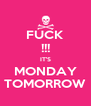 FUCK !!! IT'S MONDAY TOMORROW - Personalised Poster A4 size