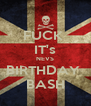 FUCK  IT's NEVS BIRTHDAY  BASH - Personalised Poster A4 size