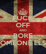 FUCK OFF AND BORE SOMEONE ELSE - Personalised Poster A4 size