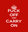 FUCK OFF AND CARRY ON - Personalised Poster A4 size