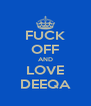 FUCK OFF AND LOVE DEEQA - Personalised Poster A4 size