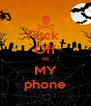 Fuck  Off Its MY phone - Personalised Poster A4 size
