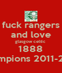 fuck rangers and love glasgow celtic  1888 champions 2011-2012 - Personalised Poster A4 size