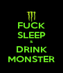 FUCK SLEEP & DRINK MONSTER - Personalised Poster A4 size