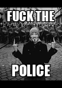FUCK THE POLICE - Personalised Poster A4 size