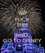 FUCK THIS SHIT AND  GO TO DISNEY - Personalised Poster A4 size
