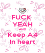 FUCK  YEAH AND Keep A4 In heart - Personalised Poster A4 size