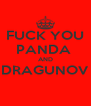 FUCK YOU PANDA  AND DRAGUNOV  - Personalised Poster A4 size