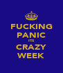 FUCKING PANIC ITS CRAZY WEEK - Personalised Poster A4 size