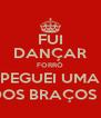 FUI DANÇAR FORRÓ PEGUEI UMA VEA DOS BRAÇOS COTÓ - Personalised Poster A4 size
