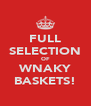 FULL SELECTION OF WNAKY BASKETS! - Personalised Poster A4 size