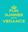 FUN SUMMER WITH VBDANCE  - Personalised Poster A4 size