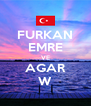 FURKAN EMRE VE AGAR W - Personalised Poster A4 size
