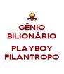 GÊNIO BILIONÁRIO  PLAYBOY FILANTROPO - Personalised Poster A4 size