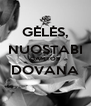 GĖLĖS, NUOSTABI GAMTOS DOVANA  - Personalised Poster A4 size