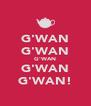 G'WAN G'WAN G'WAN G'WAN G'WAN! - Personalised Poster A4 size