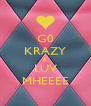 G0 KRAZY & LUV MHEEEE - Personalised Poster A4 size