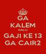 GA KALEM KALO GAJI KE 13 GA CAIR2 - Personalised Poster A4 size