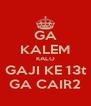 GA KALEM KALO GAJI KE 13t GA CAIR2 - Personalised Poster A4 size