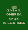GABAN, OMBREA e SCHEI IN SCARSEA - Personalised Poster A4 size
