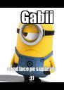 Gabii când face pe supãrata :)) - Personalised Poster A4 size
