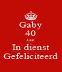 Gaby 40 Jaar  In dienst Gefeliciteerd - Personalised Poster A4 size