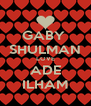 GABY  SHULMAN LOVE ADE ILHAM - Personalised Poster A4 size