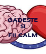 GADESTE SI  FII CALM  - Personalised Poster A4 size