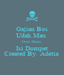 Gajian Bos Udah Mau  Over Dosis Isi Dompet Created By. Adetia - Personalised Poster A4 size
