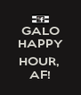 GALO HAPPY  HOUR,  AF! - Personalised Poster A4 size