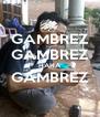 GAMBREZ GAMBREZ HAHA GAMBREZ  - Personalised Poster A4 size