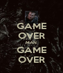 GAME OVER MAN GAME OVER - Personalised Poster A4 size