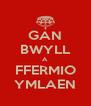 GAN BWYLL A FFERMIO YMLAEN - Personalised Poster A4 size
